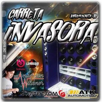 Carreta Invasora  - DjAnderson Wildner