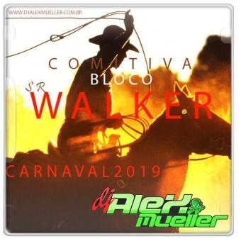 BLOCO COMITIVA SR WALKER - CARNAVAL 2019
