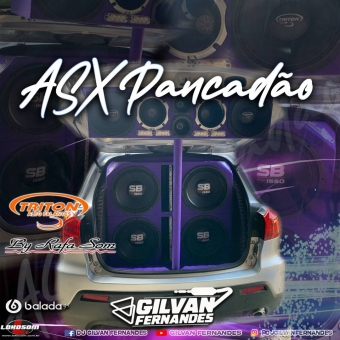 ASX Pancadao - DJ Gilvan Fernandes