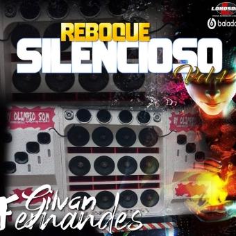 Reboque Silencioso Vol 4 - DJ Gilvan Fernandes