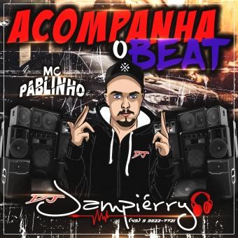 MC Pablinho Acompanha O Beat --> Tum Dum DJ Jampiérry