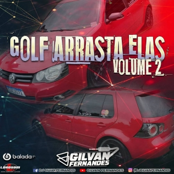 Golf Arrasta Elas Vol 02 - DJGilvanFernandes