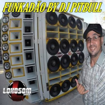 FUNKADÃO DO DJ PITBULL