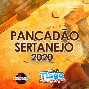 PANCADÃO SERTANEJO REMIX 2020 - DJ TIAGO ALBUQUERQUE