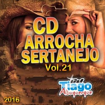 Arrocha Sertanejo Vol.21 - 2016 - Dj Tiago Albuquerque