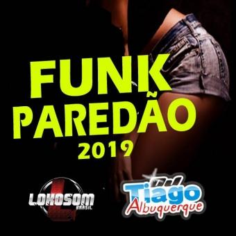 Funk Paredão 2019 - Dj Tiago Albuquerque