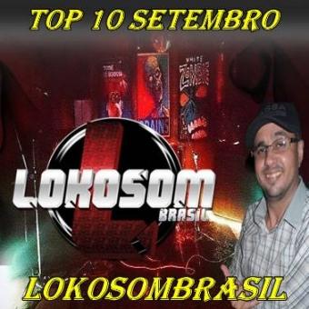 TOP 10 SETEMBRO LOKOSOMBRASIL