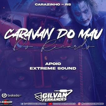 Caravan Do Mau - DJ Gilvan Fernandes