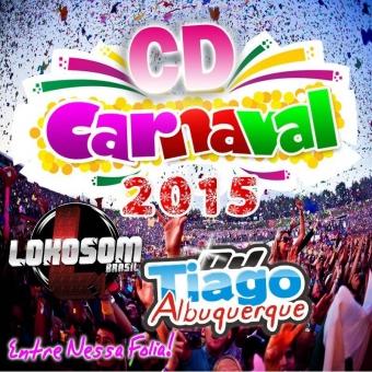 Carnaval 2015 - Dj Tiago Albuquerque