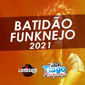 BATIDÃO FUNKNEJO 2021 - DJ TIAGO ALBUQUERQUE
