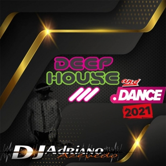 DEEP HOUSE AND DANCE 2021