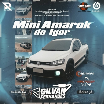 Mini Amarok Do Igor - DJ Gilvan Fernandes