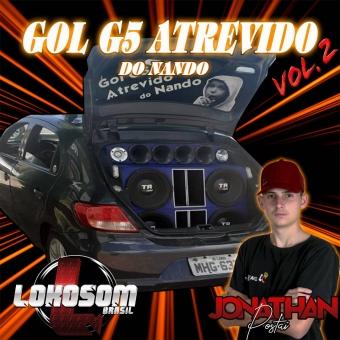 Gol G5 Atrevido Do Nando - Dj Jonathan Postai 2020 - Vol 2