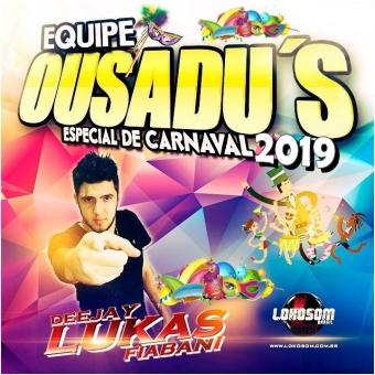 Equipe Ousadu´s Especial De Carnaval 2019
