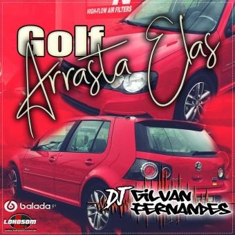 CD - Golf Arrasta Elas - DJ Gilvan Fernandes