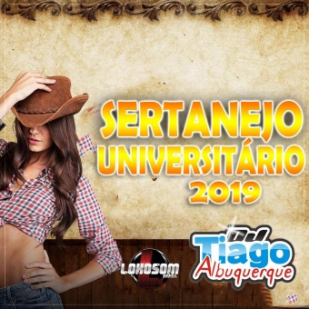 SERTANEJO UNIVERSITÁRIO 2019 - DJ TIAGO ALBUQUERQUE
