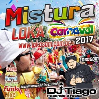Mistura Loka, Carnaval 2017