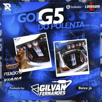 Gol G5 Do Polenta - DJ Gilvan Fernandes