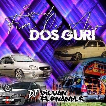 Especial Fim de Ano Dos Guri - DJGilvanFernandes