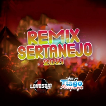 REMIX SERTANEJO 2021 - DJ TIAGO ALBUQUERQUE