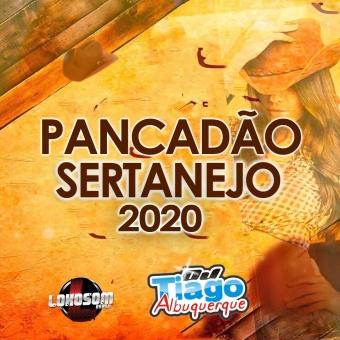 PANCADÃO SERTANEJO 2020 - DJ TIAGO ALBUQUERQUE