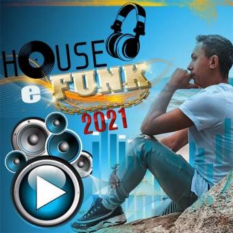 HOUSE E FUNK 2021