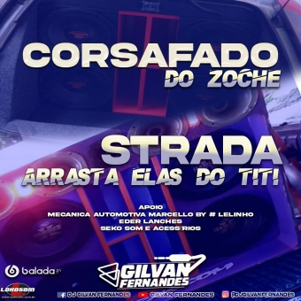 CORSAFADO DO ZOCHE E STRADA ARRASTA ELAS DO TITI - DJGilvanFernandes