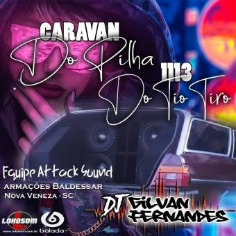 Caravan Do Pilha e 1113 do Tio Tiro - DJGilvan Fernandes