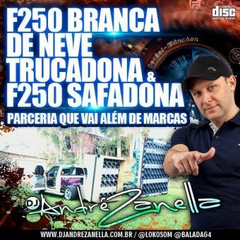 F250 TRUCADONA E F250 SAFADONA