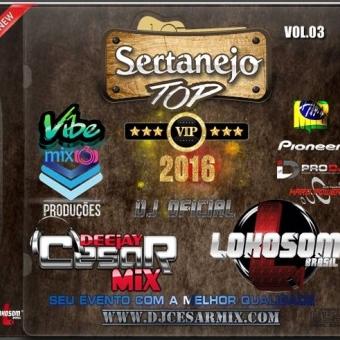 SERTANEJO TÓP VIP - 2016 VOL.03