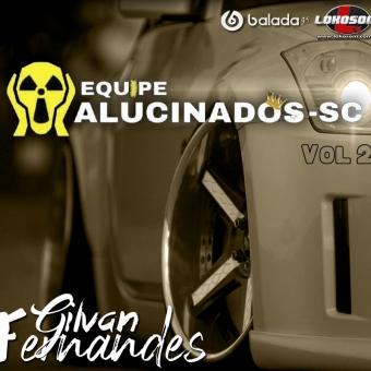 Equipe Alucinados Vol 2 - DJ Gilvan Fernandes