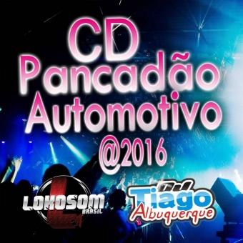 Pancadão Automotivo - 2016 - Dj Tiago Albuquerque