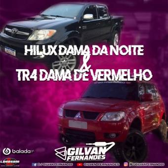 Hilux Dama Da Noite e Tr4 Dama De Vermelho - DJ Gilvan Fernandes