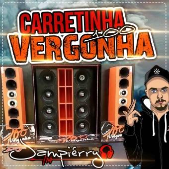 CARRETINHA 100 VERGONHA