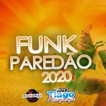 FUNK PAREDÃO 2020 - DJ TIAGO ALBUQUERQUE