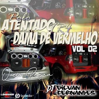 Polo Atentado e TR4 Dama De Vermelho - DJ Gilvan Fernandes