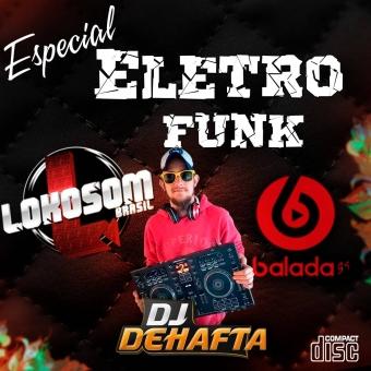 ESPECIAL ELETRO FANK VOL 1 DJ DEHAFTA