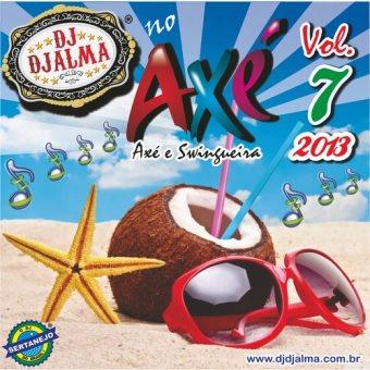 Dj Djalma No Axé Vol. 07 - (2013)