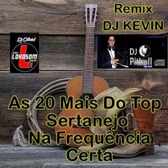As Vinte Mais Do Top Sertanejo Na Frequencia Certa RMX