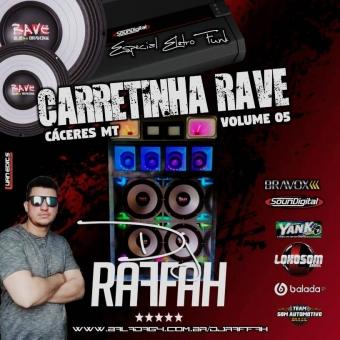 CARRETINHA RAVE VOLUME 5 - ESPECIAL ELETRO FUNK