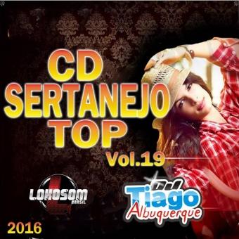 Sertanejo Top Vol.19 - 2016 - Dj Tiago Albuquerque