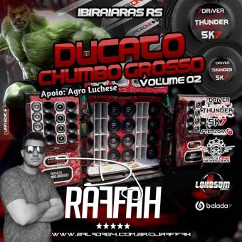 DUCATO CHUMBO GROSSO VOLUME 2 - DJ RAFFAH