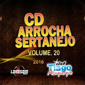 Arrocha Sertanejo Vol.20 - 2016 - Dj Tiago Albuquerque