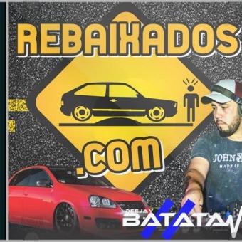 Rebaixados.Com - Dj Batata CWB
