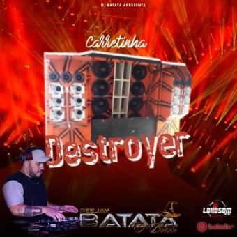Carretinha Destroyer - Dj Batata CWB
