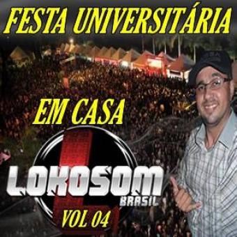 FESTA EM CASA UNIVERSITÁRIA VOL 04