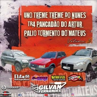 Uno Treme Treme - TR4 Pancadao - Palio Tormento - Volume 03 - DJ Gilvan Fernandes