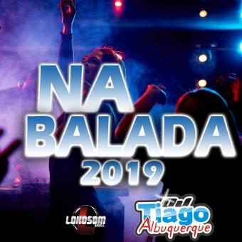 NA BALADA 2019 - DJ TIAGO ALBUQUERQUE
