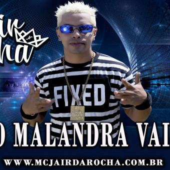 Mc Jair Da Rocha - O Malandra Vai