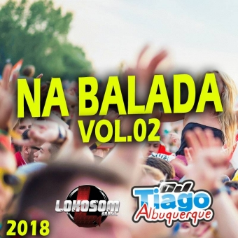Na Balada Vol.02 - 2018 - Dj Tiago Albuquerque